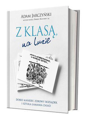 Wszystkie cytowane fragmenty pochodzą z książki Adama Jarczyńskiego 'Z klasą na luzie' wydawnictwa Znak