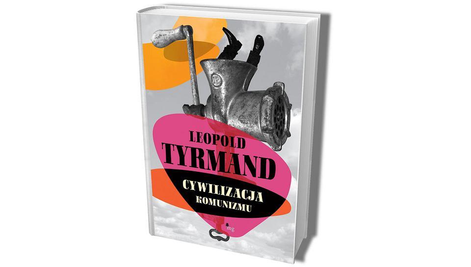 Okładka wydania 'Cywilizacji Komunizmu' Leopolda Tyrmanda z 2013 roku.