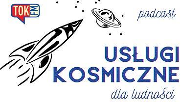 Usługi Kosmiczne dla Ludności - podcast Piotra Jaśkowiaka