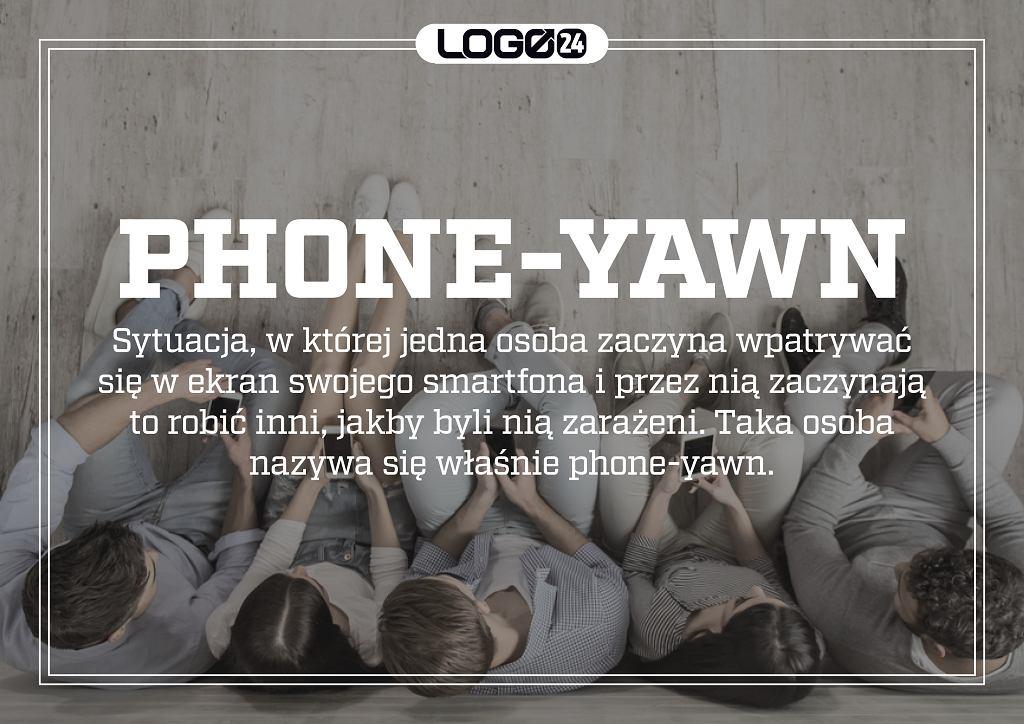 Phone-yawn - sytuacja, w której jedna osoba zaczyna wpatrywać się w ekran swojego smartfona i przez nią zaczynają to robić inni, jakby byli nią zarażeni. Taka osoba nazywa się właśnie phone-yawn.