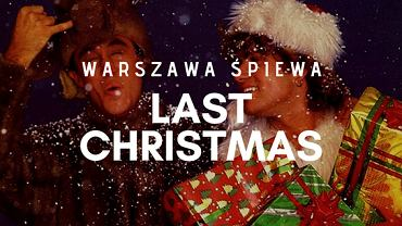 Akcja 'Warszawa śpiewa Last Christmas' już 7 grudnia