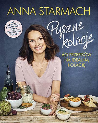 'Pyszne Kolacje. 60 przepisów na idealną kolację' - Anna Starmach