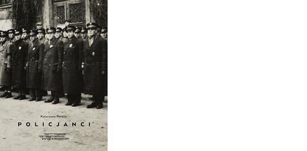 Katarzyna Person, 'Policjanci. Wizerunek żydowskiej Służby Porządkowej w getcie warszawskim'