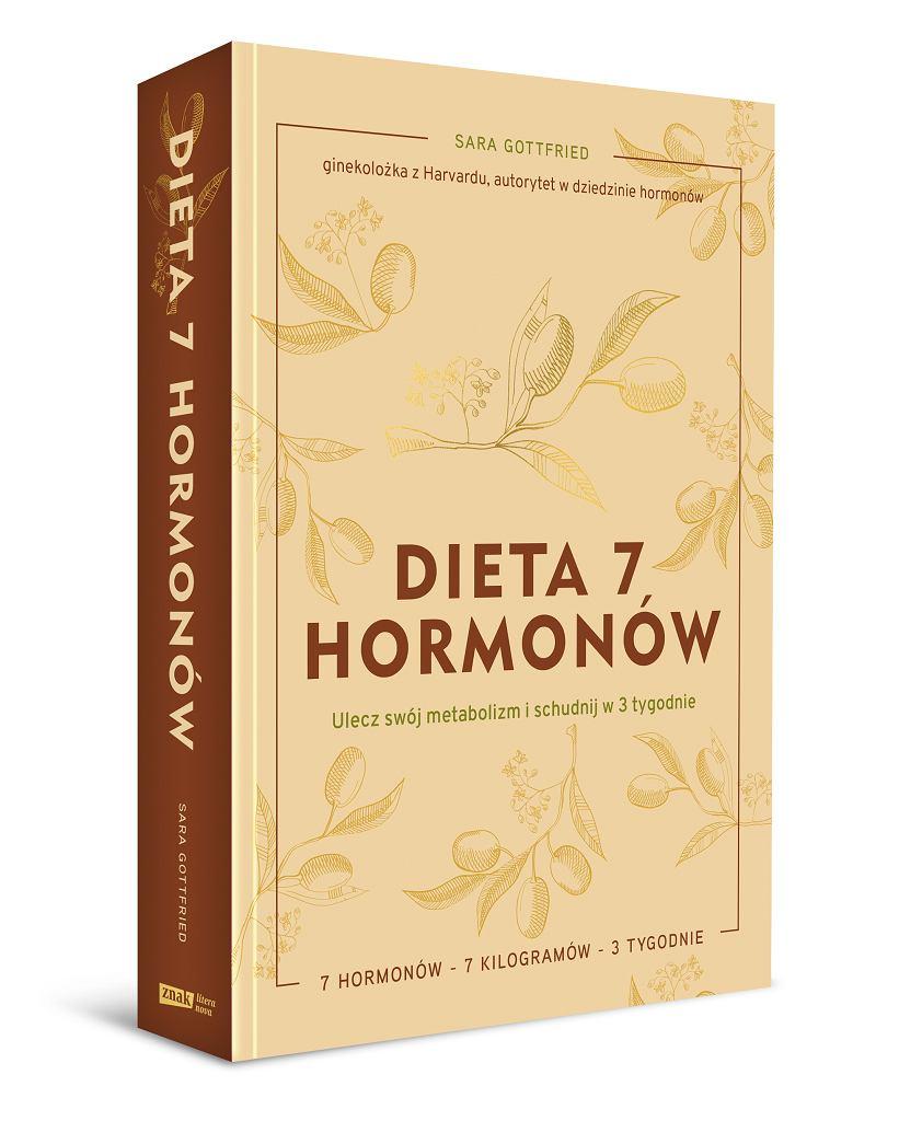 Sara Gottfried, 'Dieta 7 hormonów. Ulecz swój metabolizm i schudnij w 3 tygodnie' (wydawnictwa Znak)