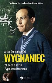 Książka 'Wygnaniec. 21 scen z życia Zygmunta Baumana' Artura Domosławskiego (fot. Materiały prasowe)