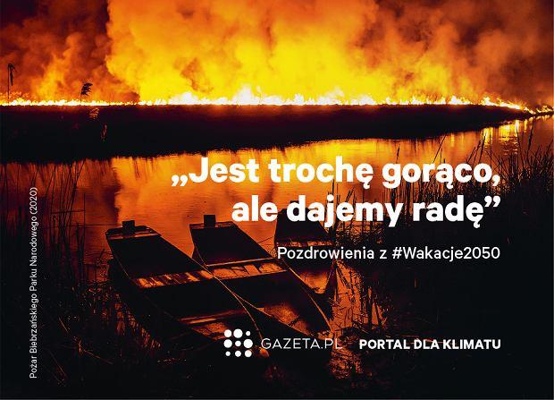 Pożar w Biebrzańskim Parku Narodowym. Kampania #wakacje2050