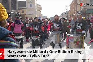 Nazywam się Miliard / One Billion Rising Poland - taniec przeciwko przemocy wobec kobiet