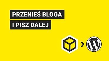 Blox.pl. Przenieś bloga i pisz dalej - zobacz nasz poradnik