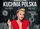 """""""Nowoczesna kuchnia polska"""" Darii Ładochy"""