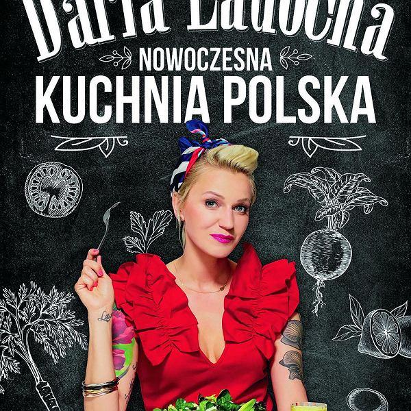 'Nowoczesna kuchnia polska' Darii Ładochy