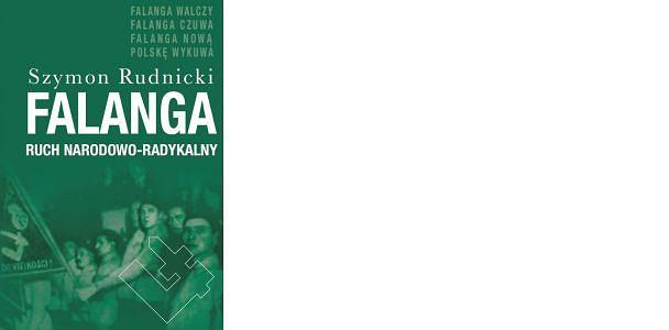 Szymon Rudnicki, 'Falanga. Ruch Narodowo-Radykalny'