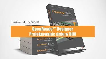 Książka 'OpenRoads Designer - projektowanie dróg w BIM