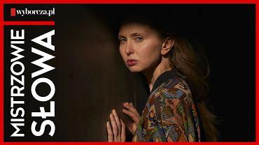 Justyna Wasilewska w ósmym odcinku podcastu 'Mistrzowie Słowa' czyta tekst Ewy Stusińskiej