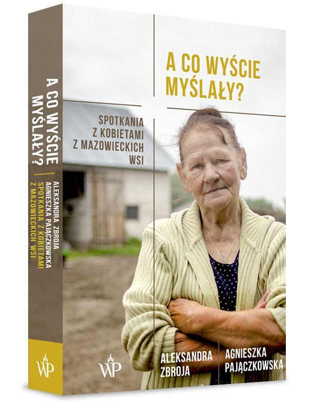 Okładka książki 'A co wyście myślały?', Agnieszka Pajączkowska, Aleksandra Zbroja