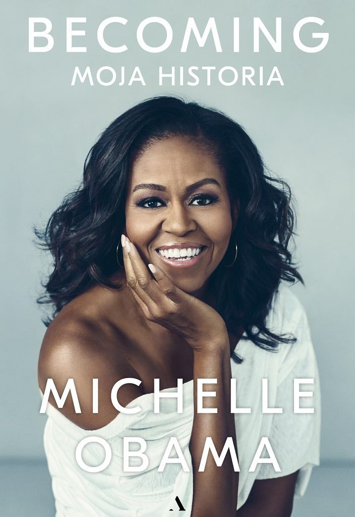 Michelle Obama 'Becoming. Moja Historia'