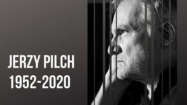 Jerzy Pilch nie żyje