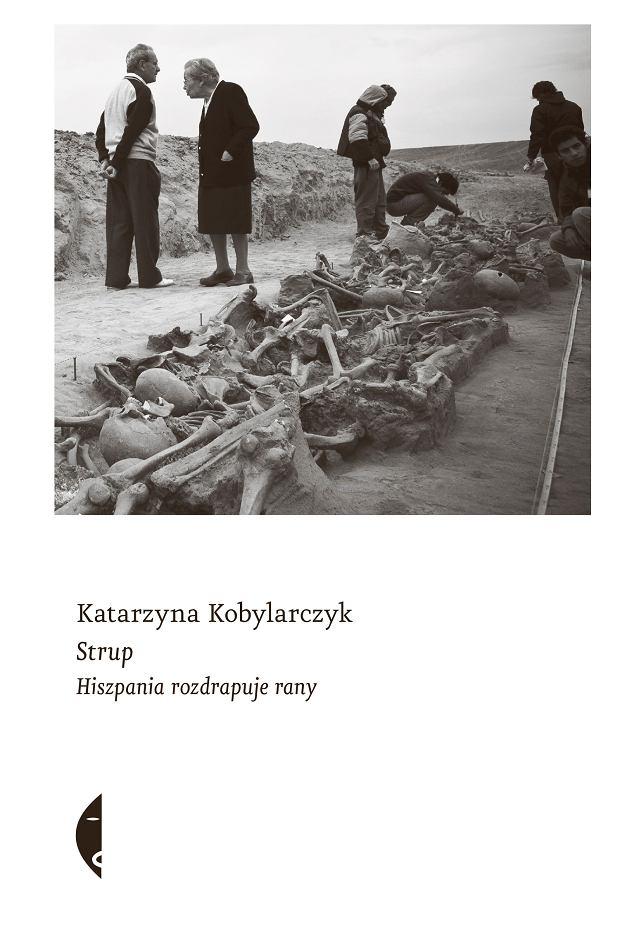 Katarzyna Kobylarczyk, Strup. Hiszpania rozdrapuje rany (okładka)